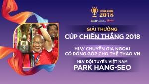 Giải thưởng cúp Chiến thắng 2018: Tôn vinh những gương mặt rạng danh Thể thao Việt Nam