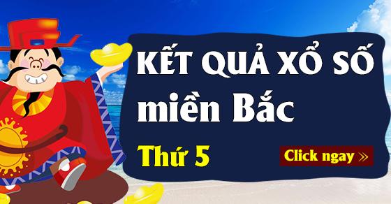 KQXSMB thứ 5 - XSMB T5 - Kết quả xổ số miền Bắc thứ 5 hàng tuần