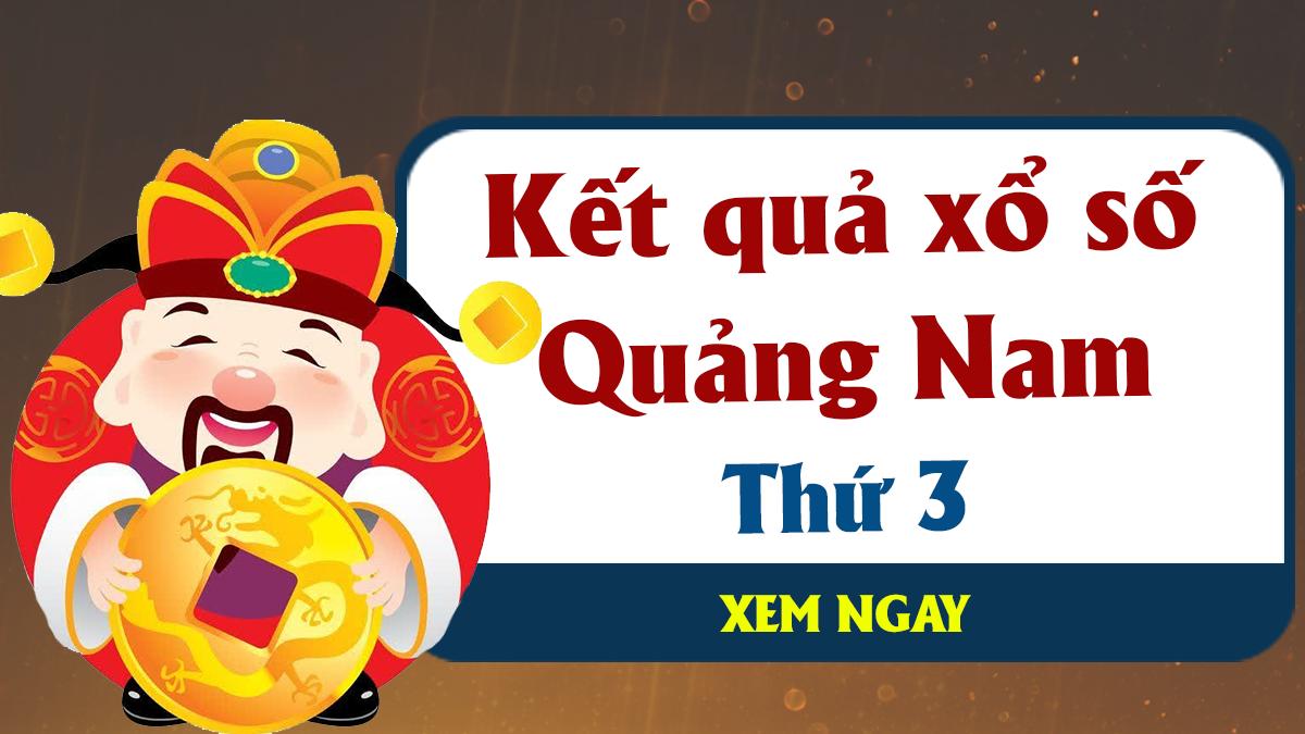 XSQNM 28/5 – KQXSQNM 28/5 - Xổ số Quảng Nam hôm nay ngày 28/5/2019