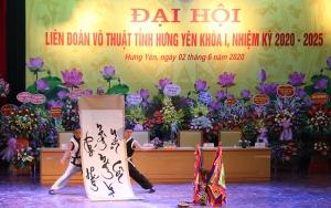 Đại hội Liên đoàn Võ thuật tỉnh Hưng Yên lần thứ nhất, nhiệm kỳ 2020- 2025