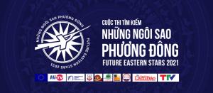 Cuộc thi Tìm kiếm Những Ngôi sao Phương Đông tương lai 2021 (Future Eastern Stars - FEAST 2021)